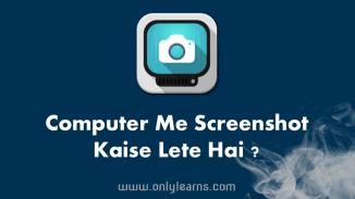Computer/Laptop Me Screenshot Kaise Lete Hai (3 tarike)