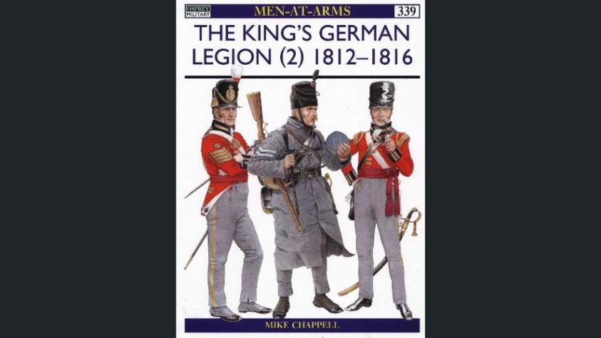 Napoleonic and Revolutionary Wars Osprey – Men at Arms 339 – The King's German Legion (2) 1812-16