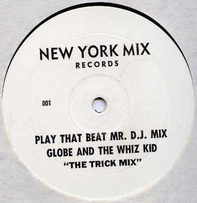 Globe And The Whiz Kid - Play That Beat Mr. D.J. Mix (The Trick Mix)