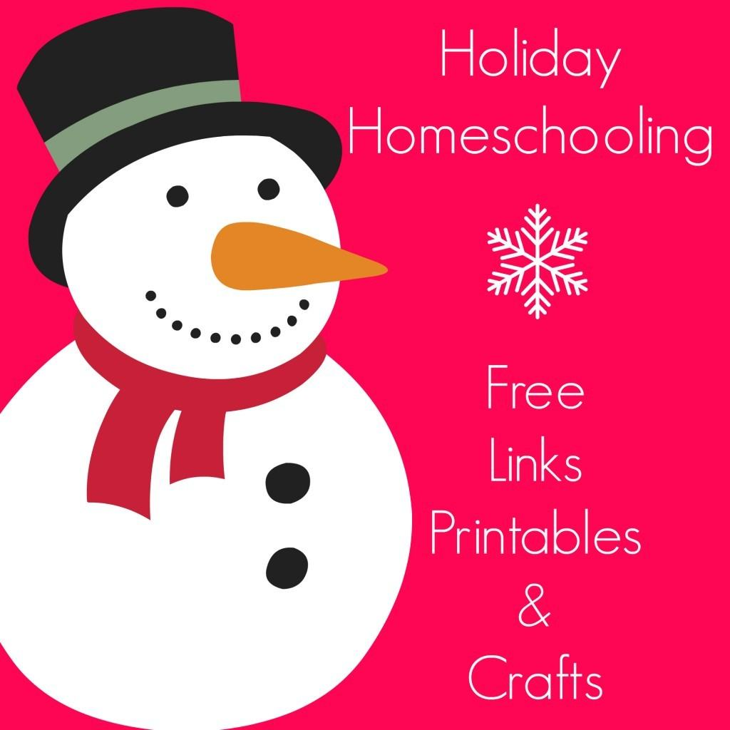 Holiday Homeschooling Links Lesson Ideas And Printables