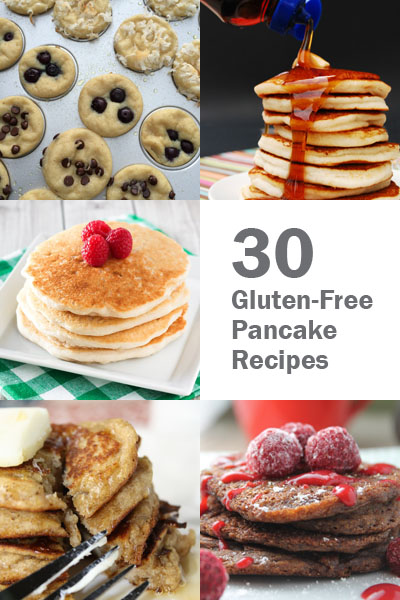 30 Gluten-Free Pancakes from you favorite gluten-free bloggers