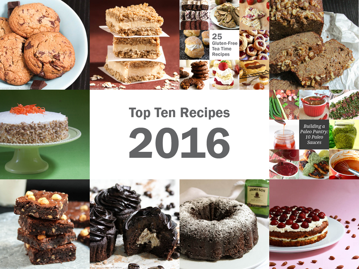 Top Ten Recipes of 2016 | Only Taste Matters