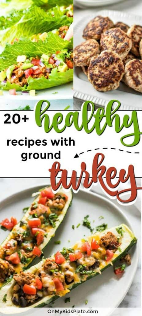 Zucchini stuffed with ground turkey on the bottom, turkey lettuce wraps and turkey patties on the top with text title overlay in the middle that says 20+ healthy recipes with ground turkey.
