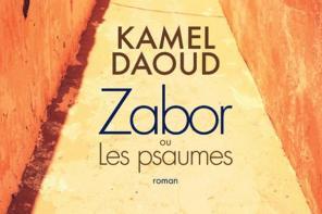 Zabor ou Les psaumes, un roman de Kamel Daoud