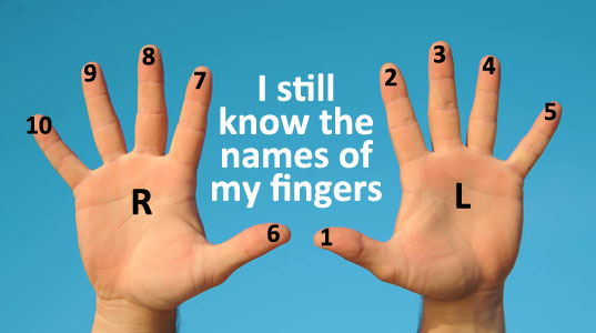 "My fingers numbered 1 - 10 with caption ""I still know the names of my fingers."""