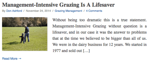 Management Intensive Grazing is a Lifesaver. Without being too dramatic this is a true statement. Management-Intensive Grazing without question is a lifesaver, and in our case it was the answer to problems that at the time we believed to be bigger than all of us. We were in the dairy business for 12 years. We started in 1977 and sold out […] Click to Read More