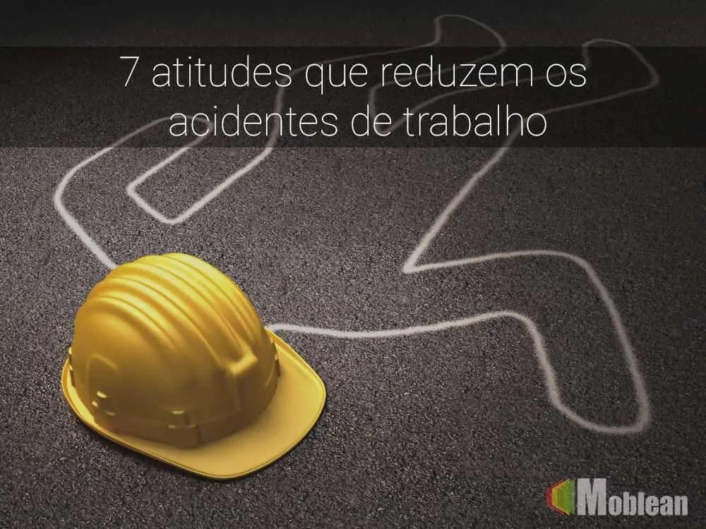Atitudes que reduzem os acidentes de trabalho