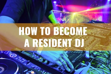How To Become A Resident DJ