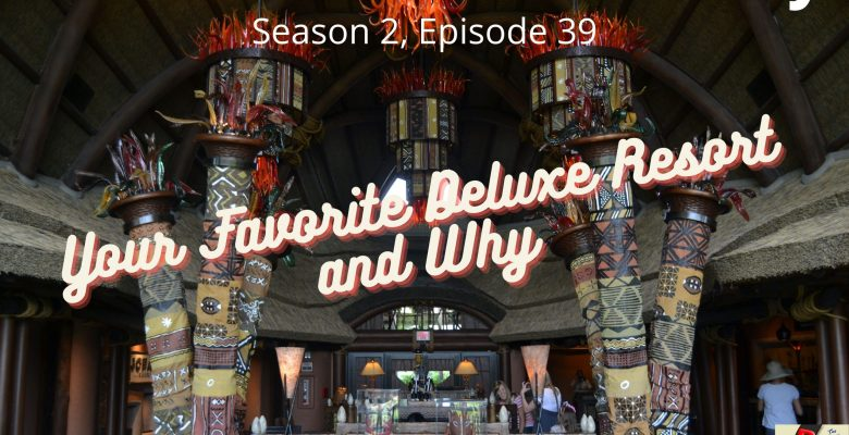 Your Favorite Deluxe Resort and why