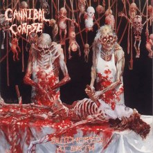 Cannibal Corpse - Butchered At Birth (1991)