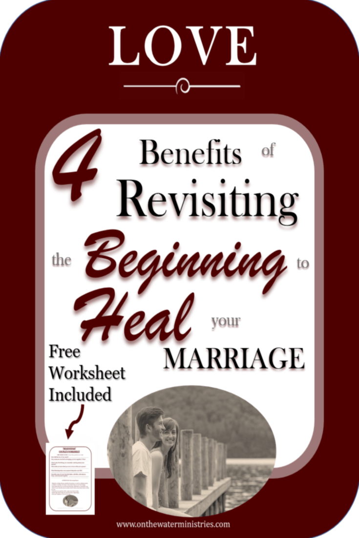 4-benefits-to-revisit-beginning-to-heal-marriage.png