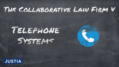 The Collaborative Law Firm: Part V - Telephone Systems