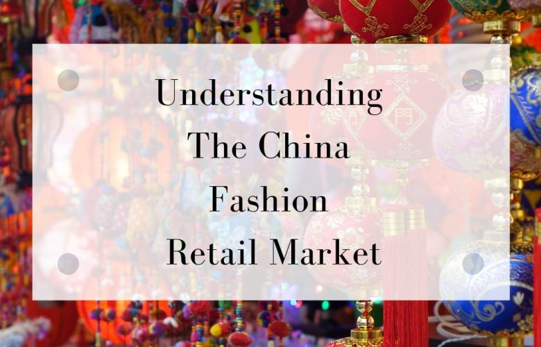 Understanding The China Fashion Retail Market