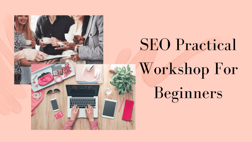 SEO Practical Workshop, Onwards and Up