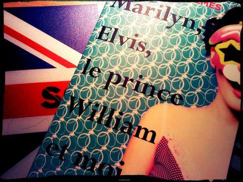 Marilyn, Elvis, le Prince Harry & Moi
