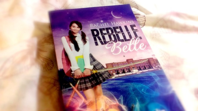 Rebelle Belle - Rachel Hawkins