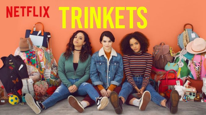 Trinkets - Netflix