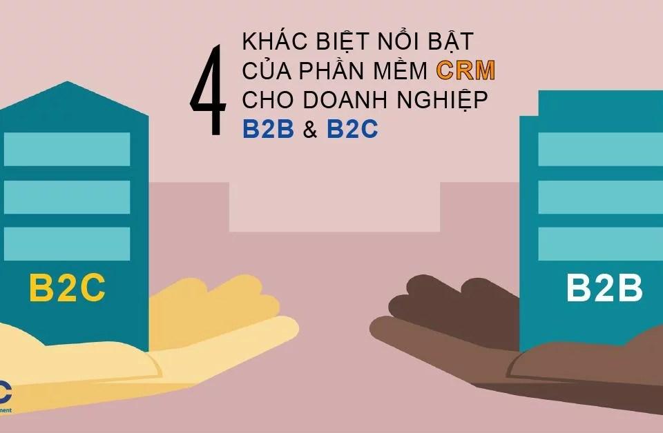 Khác biệt nổi bật CRM cho B2B và B2C