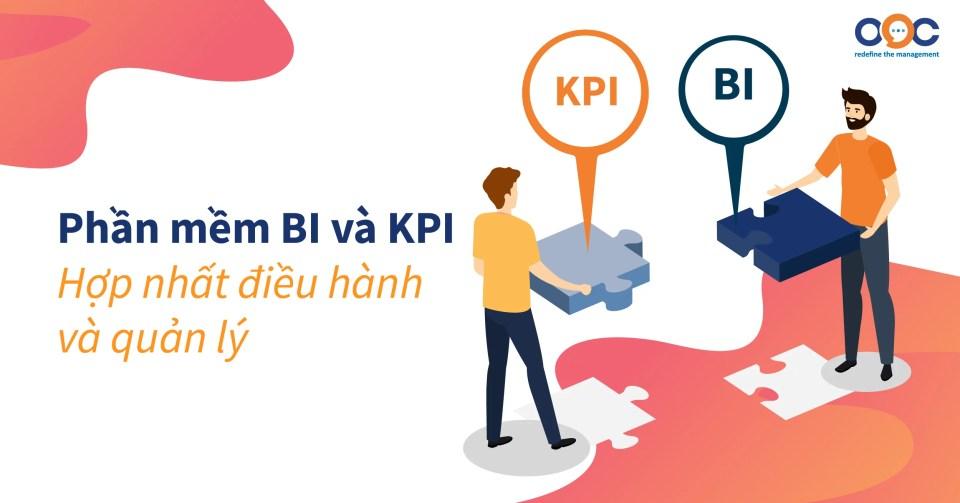 Phần mềm BI và KPI hợp nhất điều hành và quản lý doanh nghiệp
