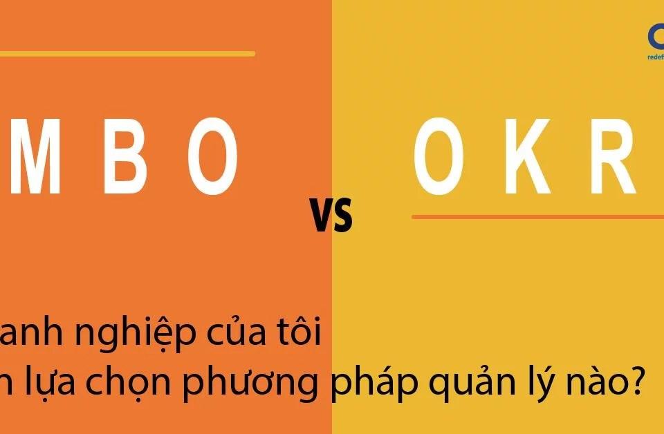 MBO và OKR - Lựa chọn phương pháp quản lý nào?