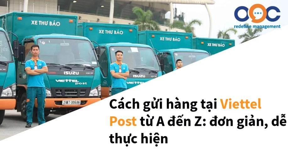 Cách gửi hàng tại Viettel Post từ A đến Z: đơn giản, dễ thực hiện