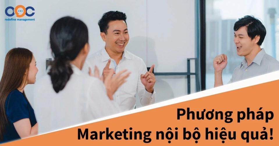 Thế nào là marketing nội bộ hiệu quả trong doanh nghiệp?