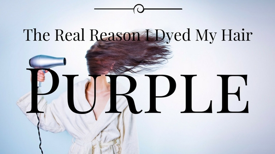 The Real Reason I Dyed My Hair Purple