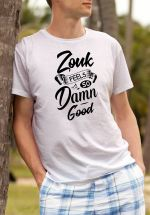 """Man wearing Zouk T-shirt decorated with unique """"Zouk feels so damn good"""" design (white crew neck style)"""
