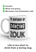 "Zouk Coffee Mug decorated with a unique ""I'd Rather Be Dancing Zouk"" design (left-hand view) by Ooh La La Zouk."