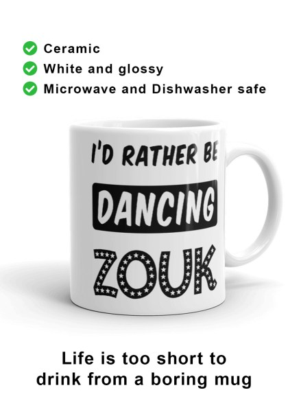 "Zouk Coffee Mug decorated with a unique ""I'd Rather Be Dancing Zouk"" design, star version (right-hand view) by Ooh La La Zouk."