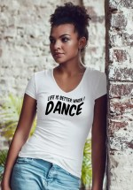 "Woman wearing Zouk T-shirt decorated with unique ""Life is better when I Dance"" design in white v-neck style"