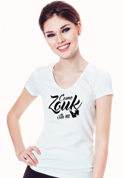 """Woman wearing Zouk T-shirt decorated with unique """"Come Zouk with me"""" design in white v-neck style"""