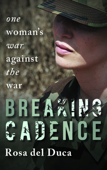 Breaking Cadence: One Woman's War Against the War