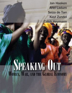 "Cover image for ""Speaking Out: Women War, and the Global Economy"""