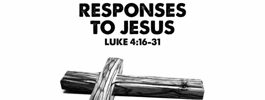 Three Responses To Jesus