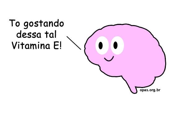 Cérebro gostando da Vitamina E