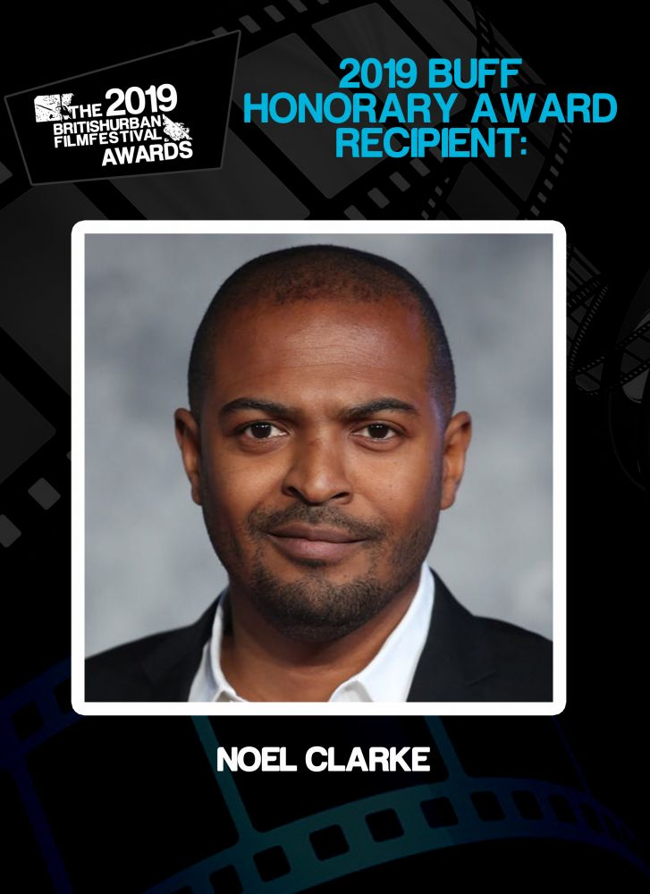 Noel Clarke to be honoured at 2019 British Urban Film Festival awards (@buffenterprises)