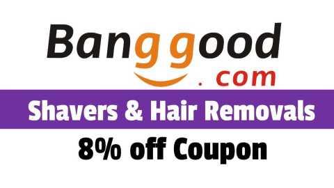 banggood shavers hair removal coupon - 8% off Shavers and Hair Removal Category Banggood Coupon Promo Code