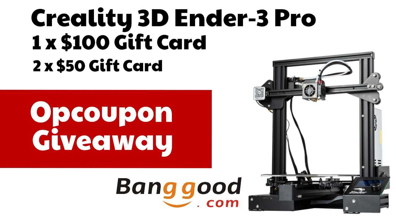 online contests, sweepstakes and giveaways - Creality 3D Ender-3 Pro + $200 Gift Code Banggood 11.11 & Black Friday Giveaway