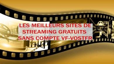 Photo of Les Meilleurs Sites de Streaming Gratuit sans Compte pour Films et Séries 2021