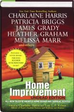 HOME IMPROVEMENT – UNDEAD EDITION EDITIED BY CHARLAINE HARRIS & TONI L.P. KELNER