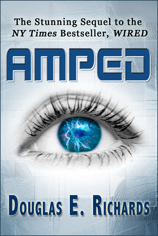 WIRED & AMPED (WIRED, BOOKS #1 & 2) BY DOUGLAS E. RICHARD: BOOK REVIEW