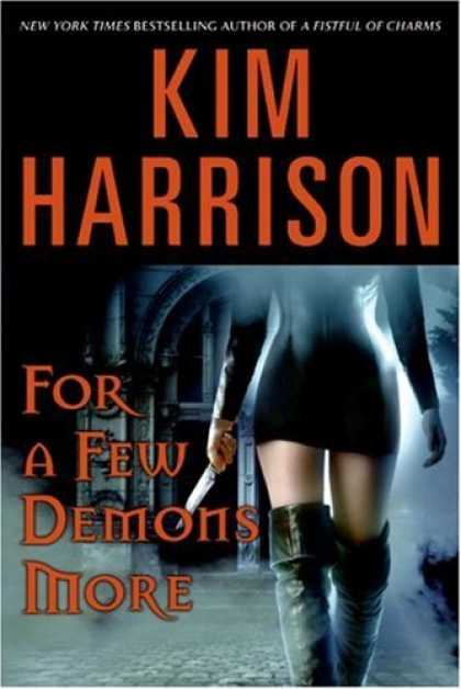FOR A FEW DEMONS MORE (HOLLOWS, BOOK #5) BY KIM HARRISON: BOOK REVIEW