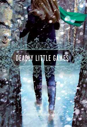 DEADLY LITTLE GAMES (TOUCH, BOOK #3) BY LAURIE FARIA STOLARZ: BOOK REVIEW