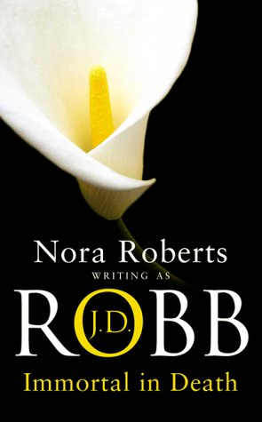 IMMORTAL IN DEATH (IN DEATH, BOOK #3) BY J.D. ROBB: BOOK REVIEW