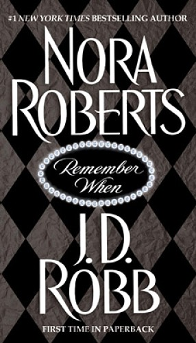 REMEMBER WHEN (INCLUDES IN DEATH #17.5) BY NORA ROBERTS & J.D. ROBB