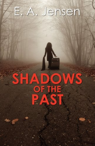 SHADOWS OF THE PAST BY E.A. JENSEN: BOOK RE-REVIEW