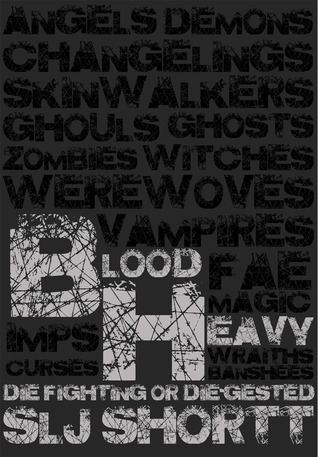 BLOOD HEAVY (BLOOD HEAVY, BOOK #1) BY S.L.J. SHORTT: BOOK REVIEW
