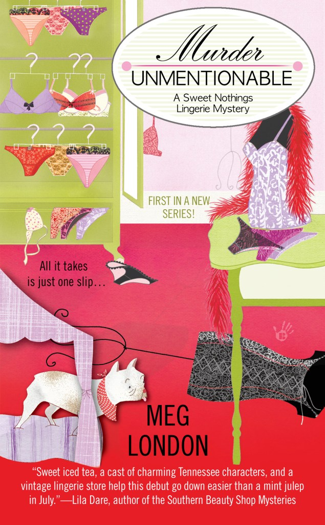 MURDER UNMENTIONABLE (SWEET NOTHINGS LINGERIE MYSTERY, BOOK #1) BY MEG LONDON: BOOK REVIEW