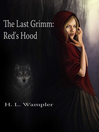 THE LAST GRIMM: RED'S HOOD BY H.L. WAMPLER: BOOK REVIEW
